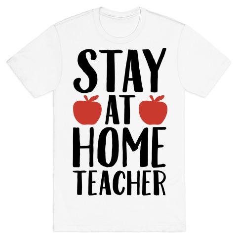 Stay At Home Teacher T-Shirt