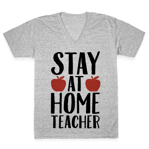 Stay At Home Teacher V-Neck Tee Shirt