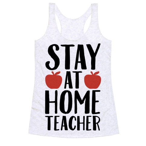 Stay At Home Teacher Racerback Tank Top