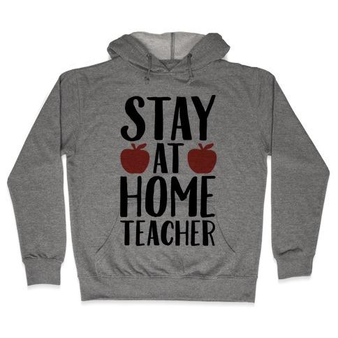 Stay At Home Teacher Hooded Sweatshirt