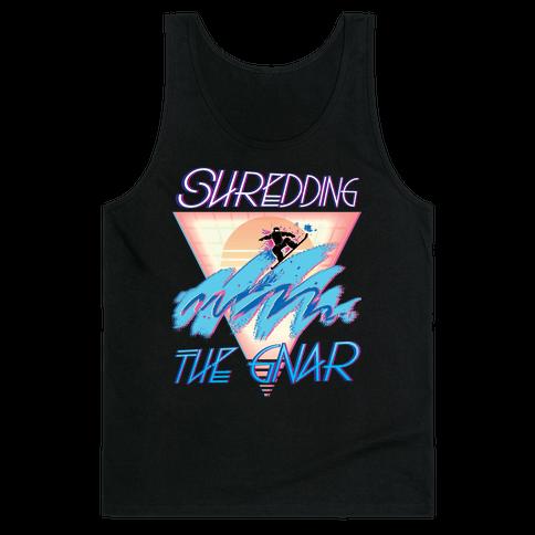 Shredding The Gnar Tank Top
