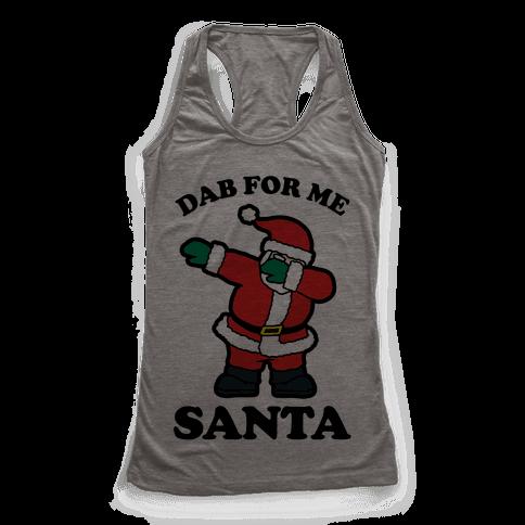 Dab for me Santa Racerback Tank Top