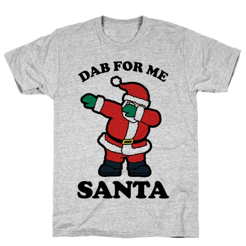 Dab for me Santa T-Shirt