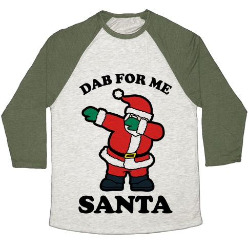 Dab for me Santa Baseball Tee
