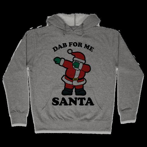 Dab for me Santa Hooded Sweatshirt