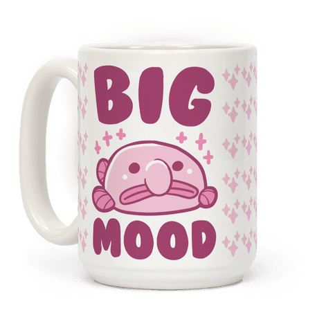 Big Mood - Blob fish  Coffee Mug