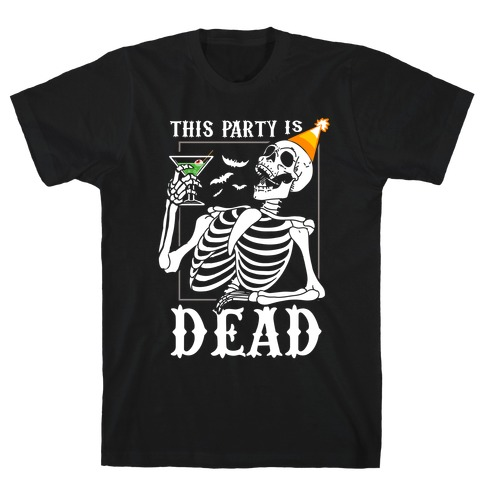 This Party Is Dead T-Shirt