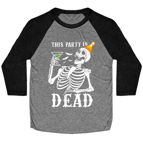 This Party Is Dead Baseball Tee