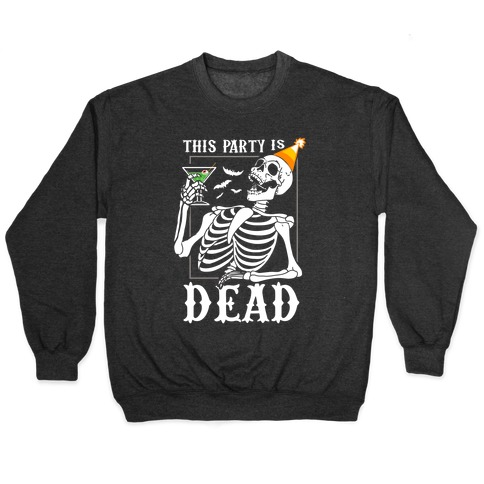 This Party Is Dead Pullover