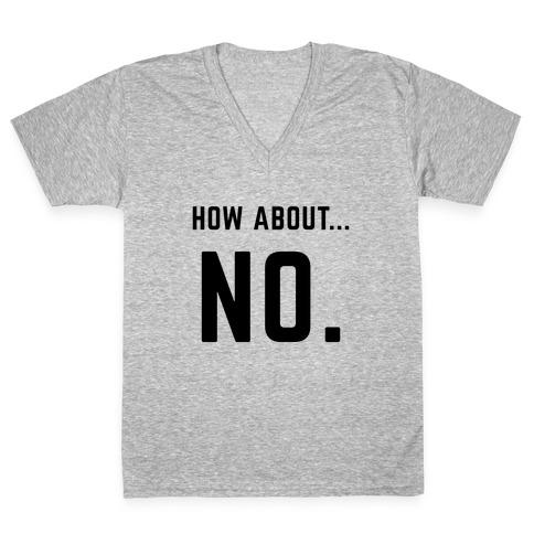 How About No (black) V-Neck Tee Shirt