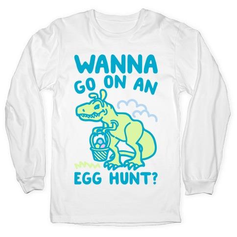 Wanna Go On An Egg Hunt T-Rex Long Sleeve T-Shirt