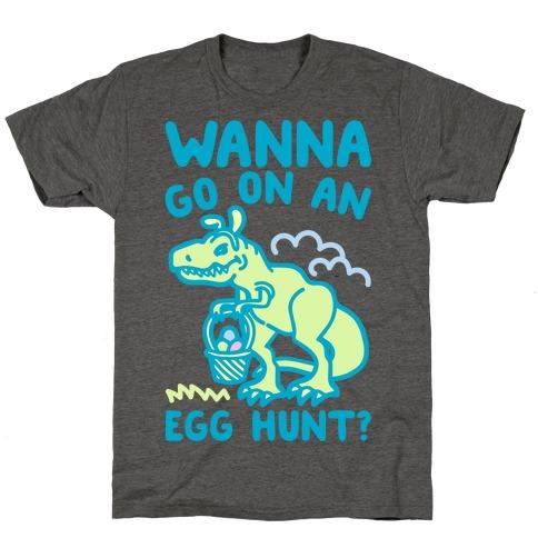 Wanna Go On An Egg Hunt T-Rex T-Shirt