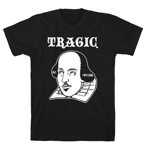 Tragic (Shakespeare) Mens T-Shirt