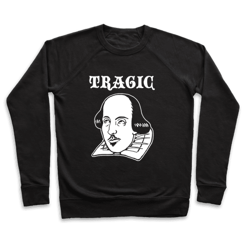 Tragic (Shakespeare) Pullover