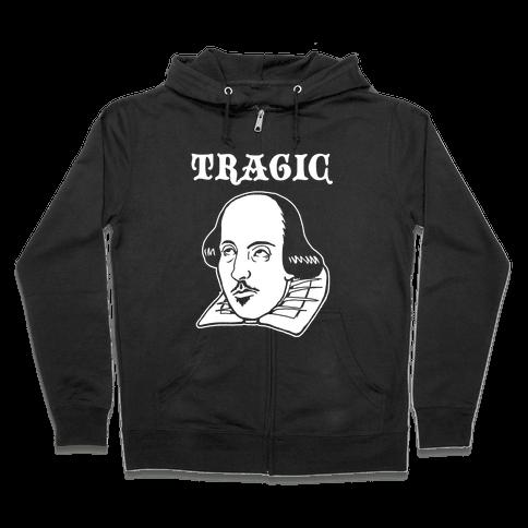 Tragic (Shakespeare) Zip Hoodie