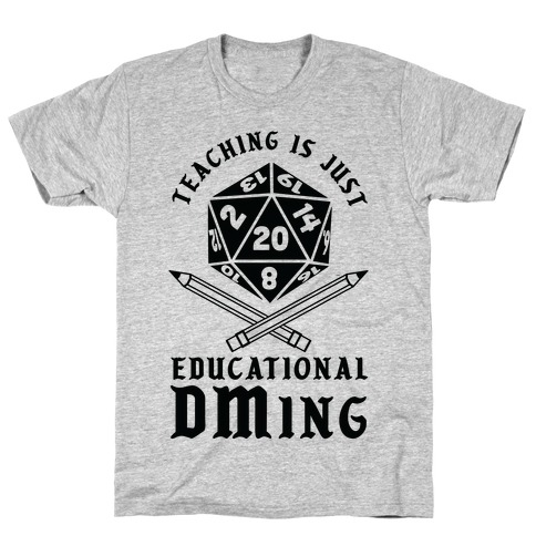 Teaching is just Educational DMing T-Shirt