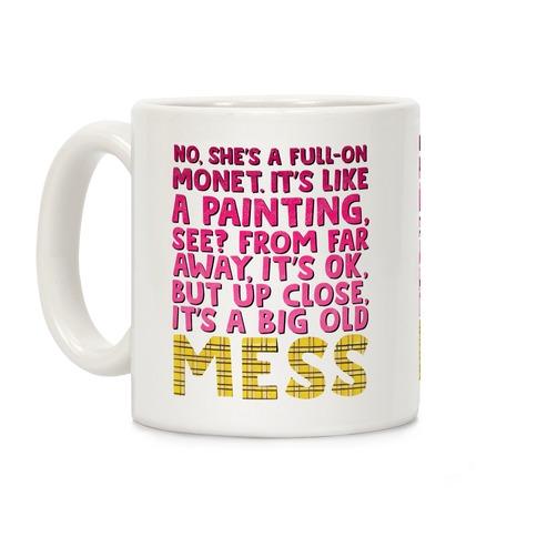 """Big Old Mess"" Clueless Quote Coffee Mug"