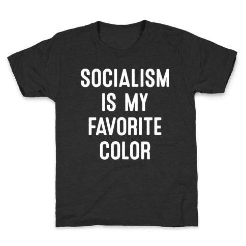 Socialism Is My Favorite Color Kids T-Shirt