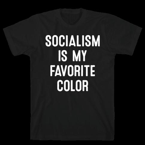 Socialism Is My Favorite Color Mens T-Shirt