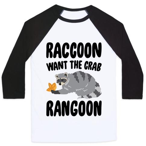 Raccoon Want The Crab Rangoon Baseball Tee