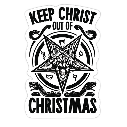 Keep Christ Out of Christmas Baphomet  Die Cut Sticker