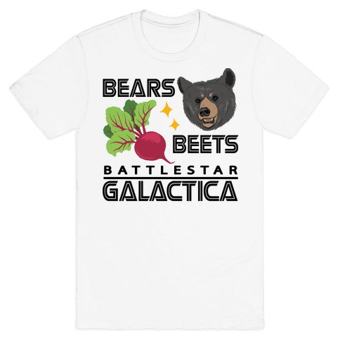 Bears. Beets. Battlestar Galactica.  Mens T-Shirt