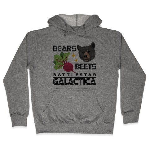 Bears. Beets. Battlestar Galactica. Hooded Sweatshirt