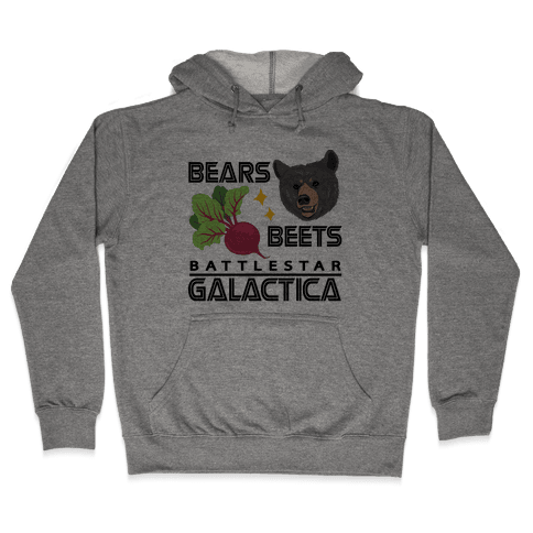 Bears. Beets. Battlestar Galactica.  Hooded Sweatshirt