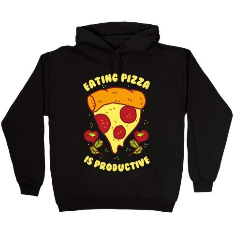 Eating Pizza Is Productive Hooded Sweatshirt