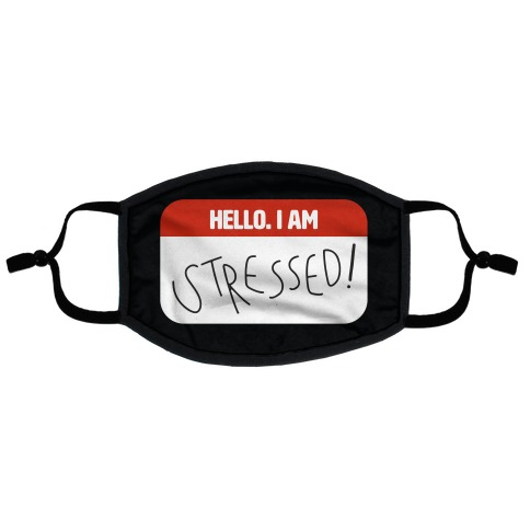 Hello. I am Stressed! Flat Face Mask