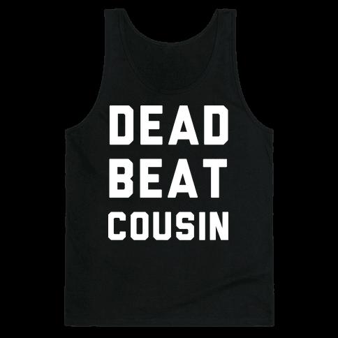Dead Beat Cousin 2 Tank Top