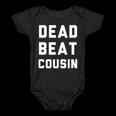 Dead Beat Cousin 2 Baby Onesy