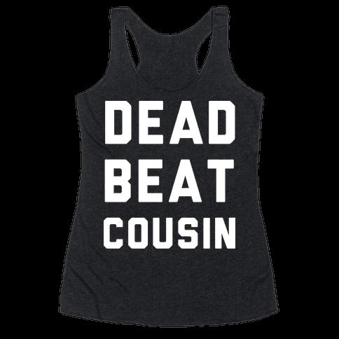 Dead Beat Cousin 2 Racerback Tank Top