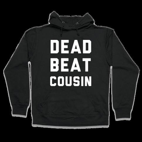 Dead Beat Cousin 2 Hooded Sweatshirt