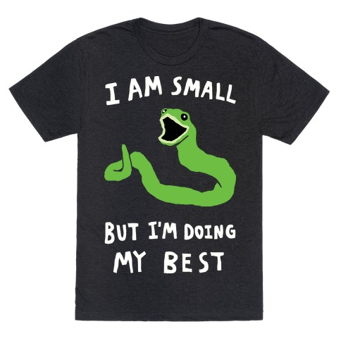 I Am Small But I'm Doing My Best Mens T-Shirt