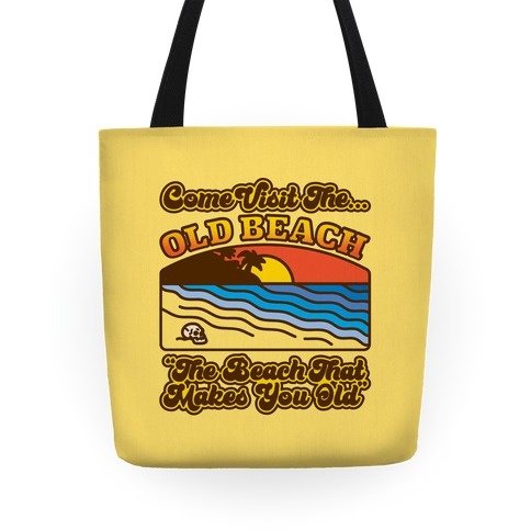 Come Visit The Old Beach Parody Tote