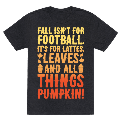Fall Is For Lattes, Leaves and All Things Pumpkin White Print