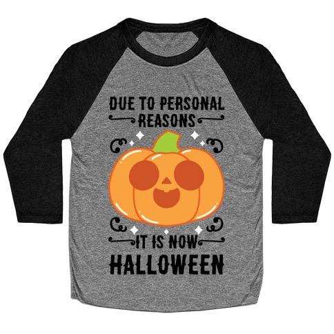 Due To Personal Reasons It Is Now Halloween Pumpkin (BlackText) Baseball Tee
