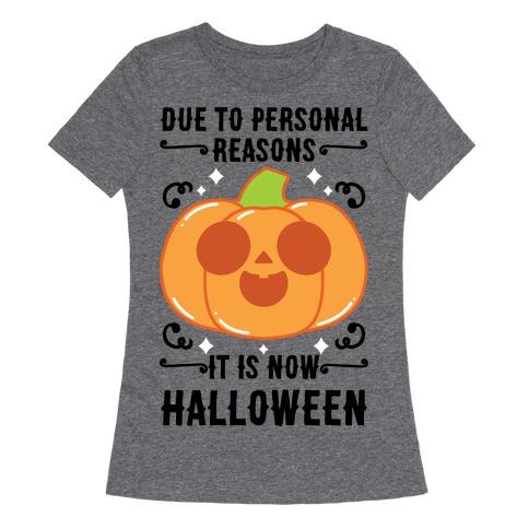 Due To Personal Reasons It Is Now Halloween Pumpkin (BlackText) Womens T-Shirt