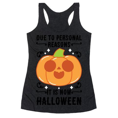 Due To Personal Reasons It Is Now Halloween Pumpkin (BlackText) Racerback Tank Top
