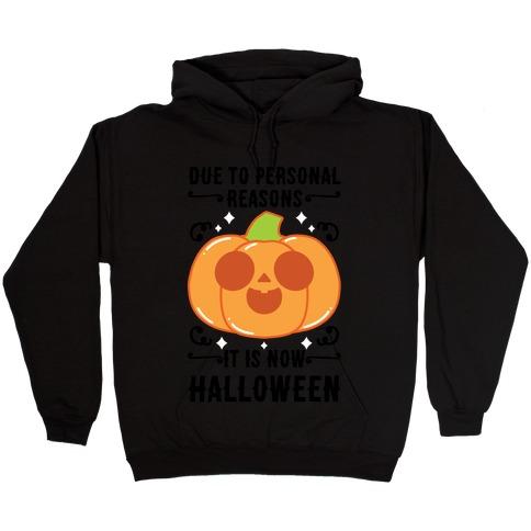 Due To Personal Reasons It Is Now Halloween Pumpkin (BlackText) Hooded Sweatshirt