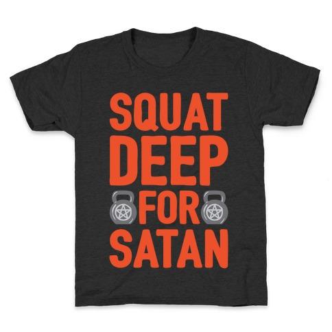 Squat Deep For Satan White Print Kids T-Shirt