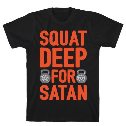 Squat Deep For Satan White Print T-Shirt