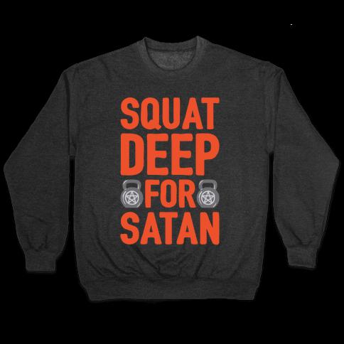 Squat Deep For Satan White Print Pullover
