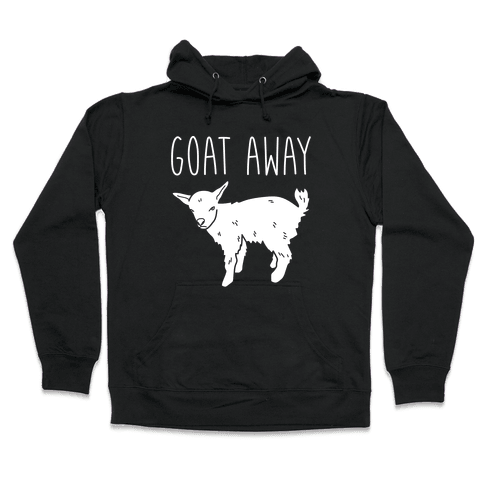 Goat Away Hooded Sweatshirt