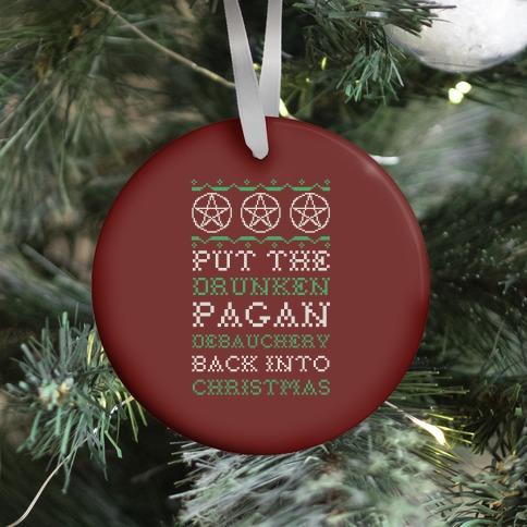 Put the Drunken Pagan Debauchery Back into Christmas Ornament
