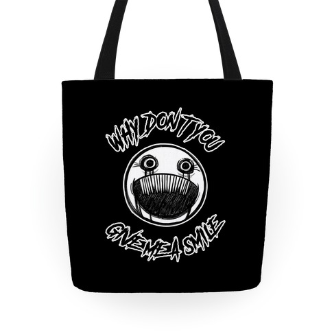 Why Don't You Give Me a Smile Tote