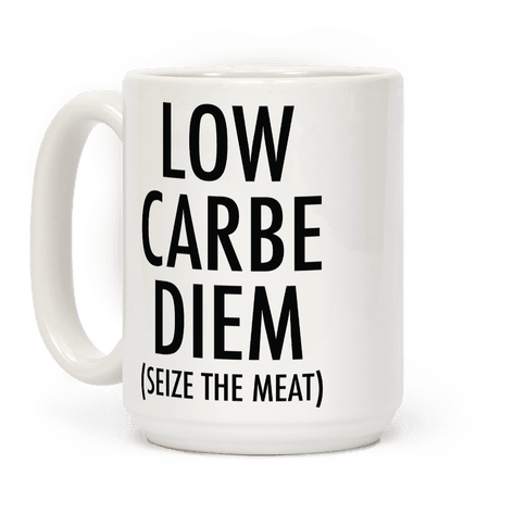 Low Carbe Diem Seize the Meat Coffee Mug