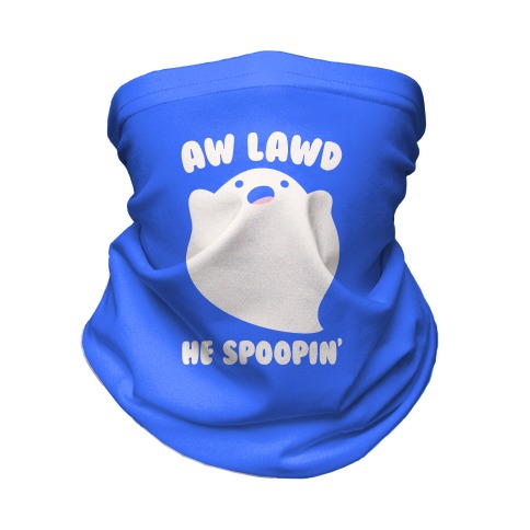 Aw Lawd He Spoopin' Ghost Parody Neck Gaiter