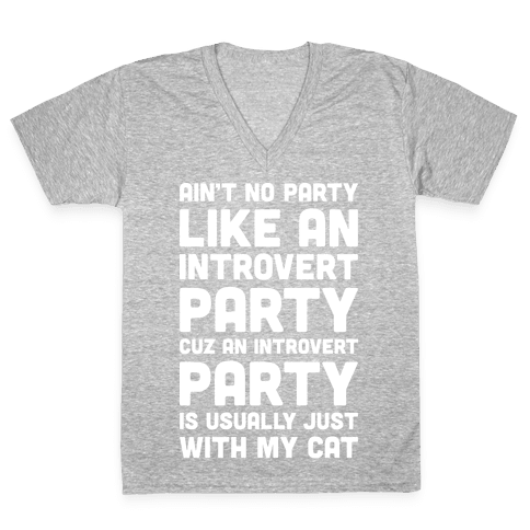 Ain't No Party Like An Introvert Party (White) V-Neck Tee Shirt